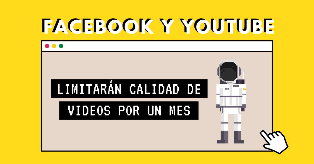 Facebook-Y-YouTube-Limitarán-Calidad-De-Videos-Por-Un-Mes-BrandMe-Influencer-Marketing