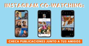 Instagram-Co-Watching-Checa-Publicaciones-Junto-A-Tus-Amigos-BrandMe-Influencer-Marketing