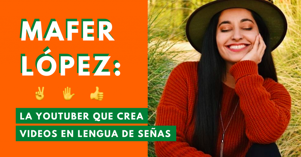 Mafer-López-La-YouTuber-Que-Crea-Videos-En-Lengua-De-Señas-BrandMe-Influencer-Marketing