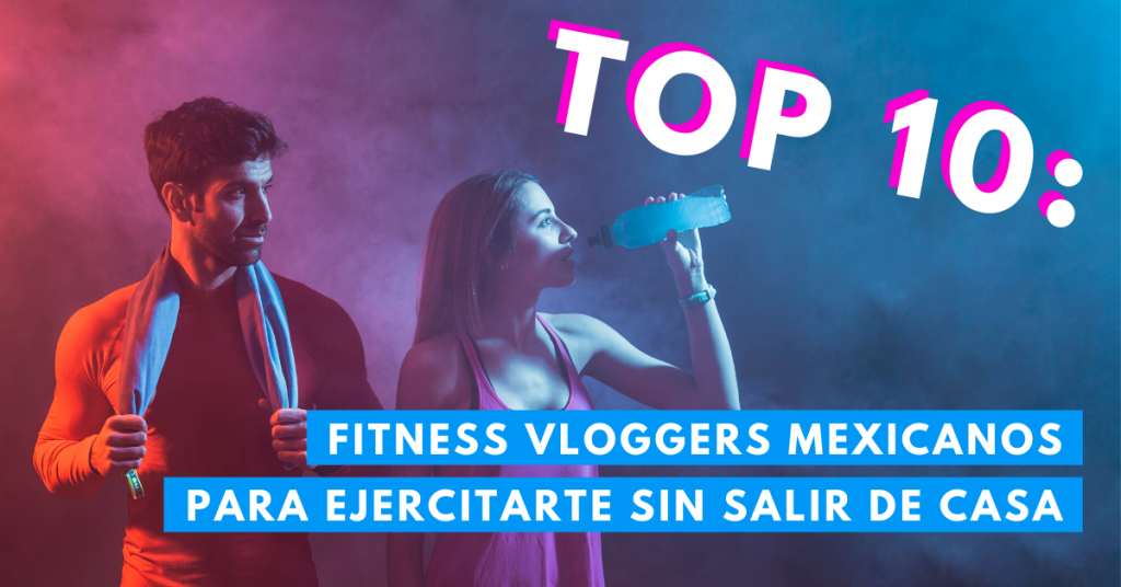 Top-10-Fitness-Vloggers-Para-Ejercitarse-Sin-Salir-De-Casa-BrandMe-Influencer-Marketing
