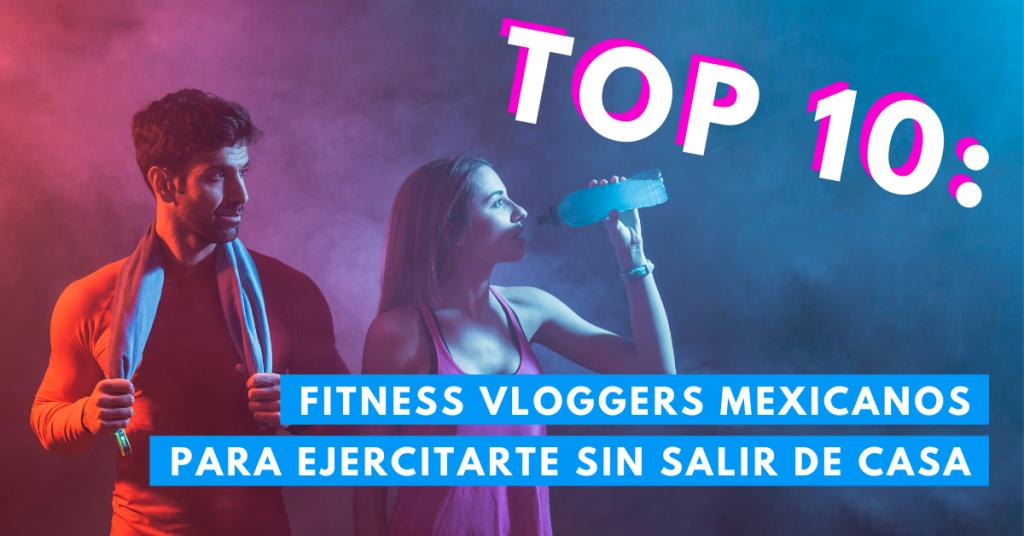 Top-10-Fitness-Vloggers-Para-Ejercitarse-Sin-Salir-De-Casa-BrandMe-Influencer-Marketing