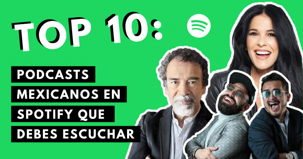 Top-10-Podcasts-Mexicanos-En-Spotify-Que-Debes-Escuchar-BrandMe-Influencer-Marketing