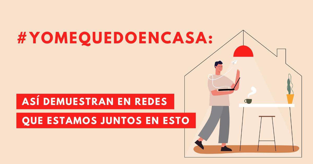 #YoMeQuedoEnCasa-Así-Dmuestran-En-Redes-Que-Estamos-Todos-Juntos-En-Esto-BrandMe-Influencer-Marketing