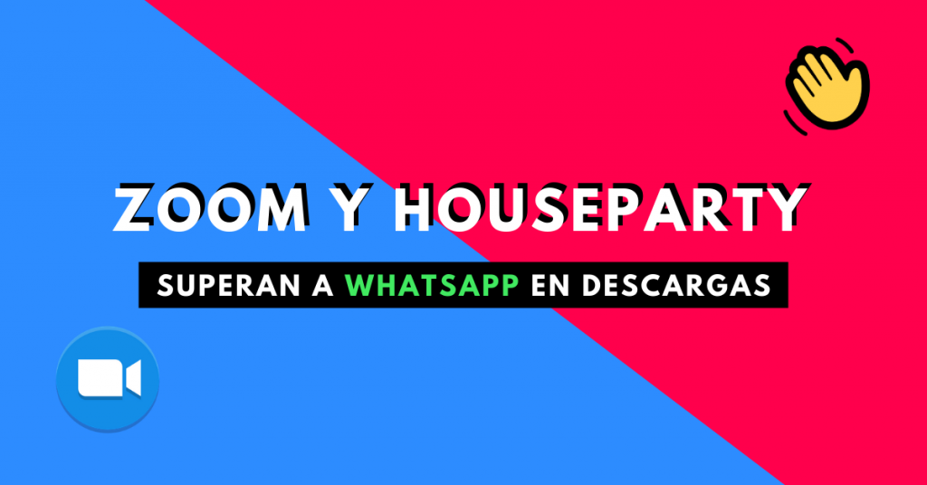 Zoom-Y-House-Party-Superan-A-WhatsApp-En-Descargas-BrandMe-Influencer-Marketing