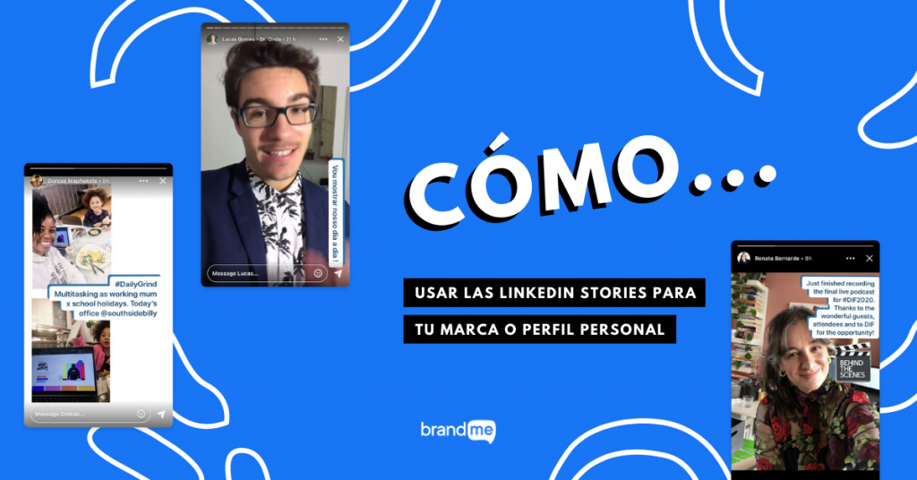 como-usar-las-linkedin-stories-para-tu-marca-o-perfil-personal-brandme-influencer-marketing