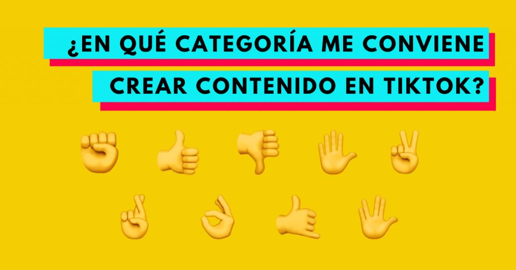 en-que-categoría-me-conviene-crear-contenido-en-tik-tok-brandme-influencer-marketing-2