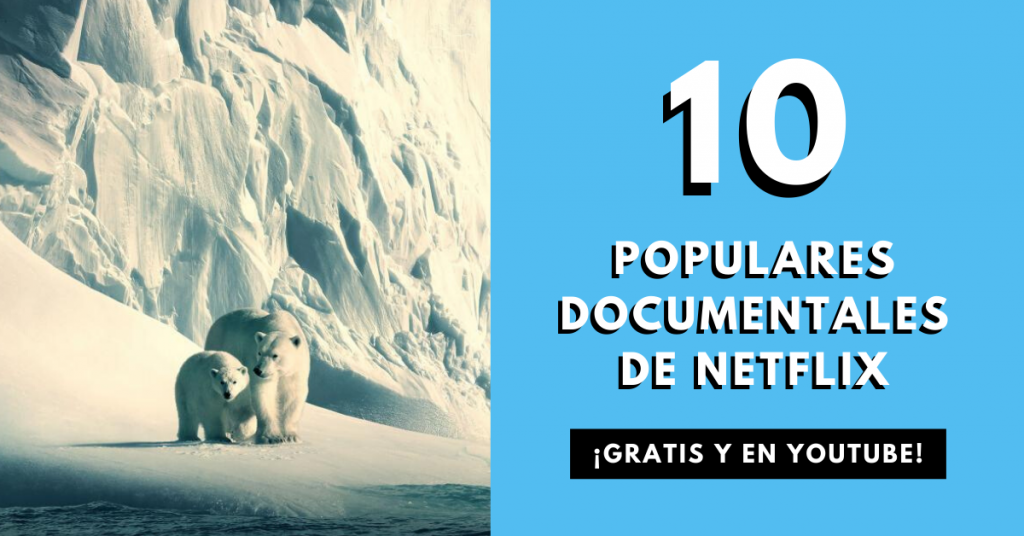 10-Populares-Documentales-de-Netflix-Gratis-Y-En-YouTube-BrandMe-Influencer-Marketing
