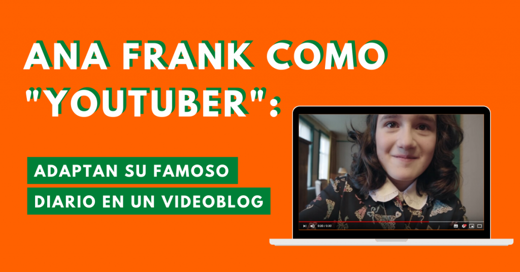 Ana-Frank-Como-Youtuber-Adaptan-Su-Famoso-Diario-En-Un-VideoBlog-BrandMe-lnfluencer-Marketing