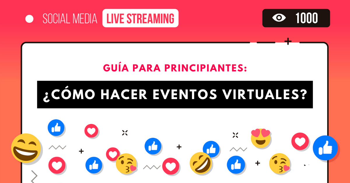 Cómo-Hacer-Eventos-Virtuales-O-Transmisiones-En-Vivo-En-YouTube-Facebook-Instagram-LinkedIn-BrandMe-Influencer-Marketing