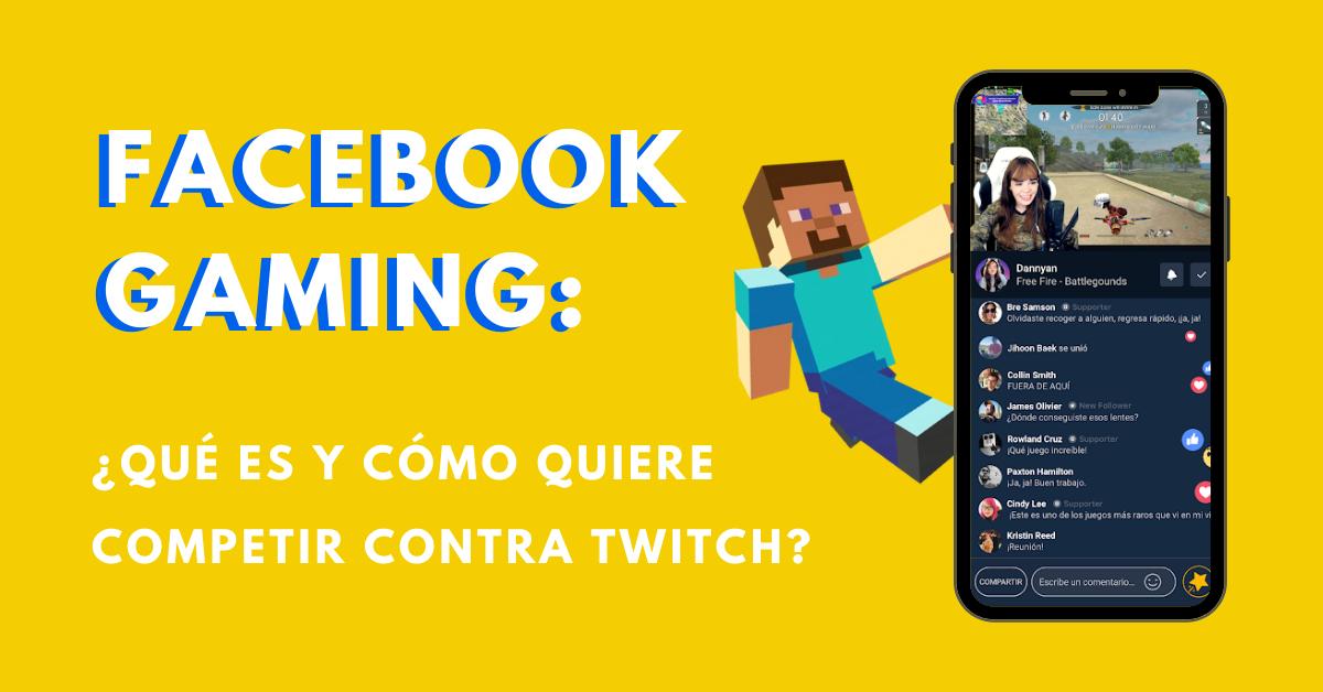 Facebook-Gaming-Qué-Es-Cómo-Quiere-Competir-Con-Twitch-BrandMe-Influencer-Marketing
