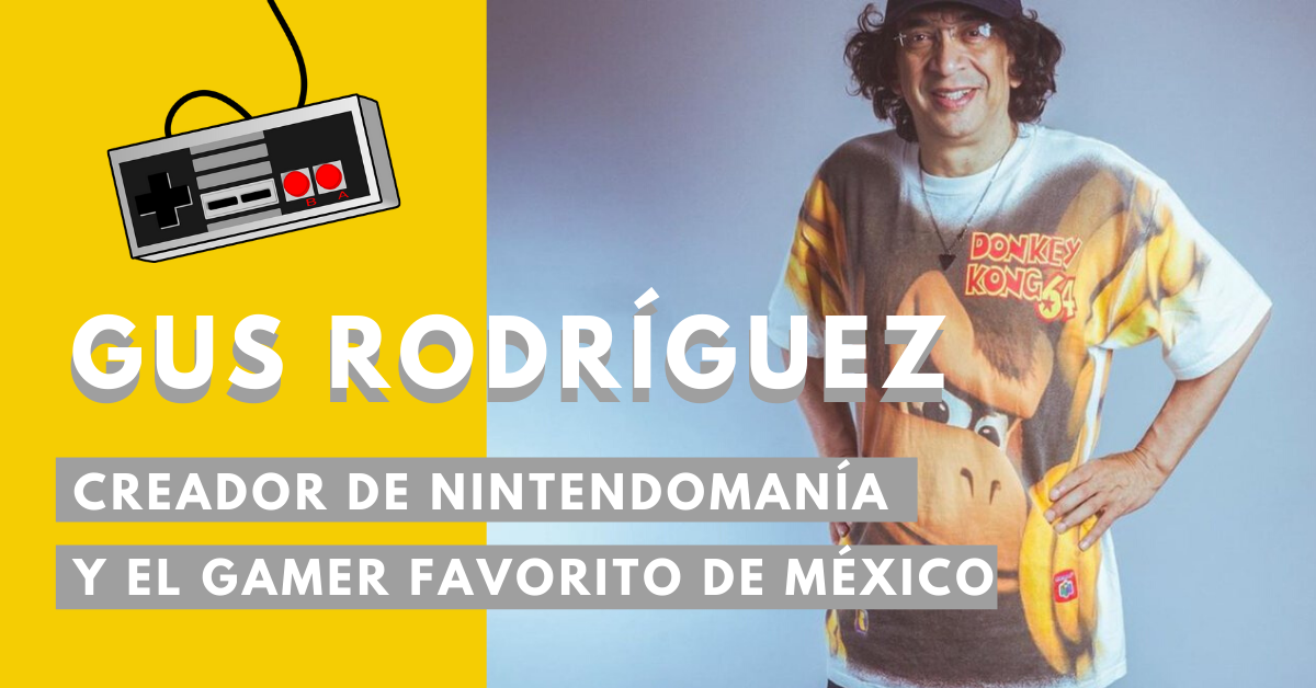 Gus-Rodríguez-Creador-De-Nintendomanía-Y-El-Gamer-Favorito-De-México-BrandMe-Influencer-Marketing