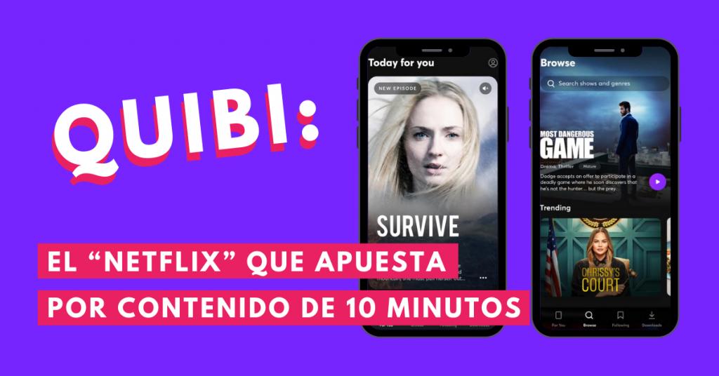 QUIBI-El-Netflix-Que-Apuesta-Por-Contenido-De-10-Minutos-BrandMe-Influencer-Marketing