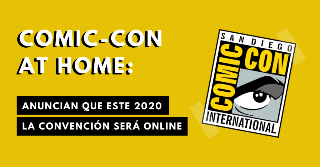 Comic-Con-At-Home-En-Casa-Anuncian-Que-Este-Año-La-Convención-Será-Online-BrandMe-Influencer-Marketing