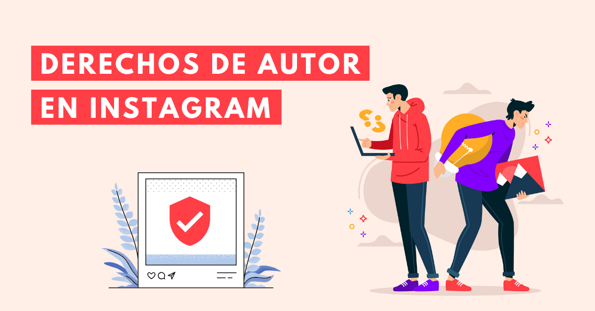 Derechos-de-Autor-En-Instagram-Tus-Fotos-Son-De-Dominio-Público-BrandMe-Influencer-Marketing