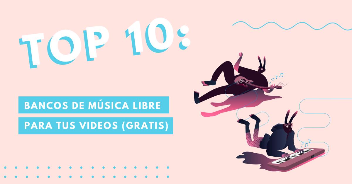 Top-10-Bancos-De-Música-Libre-Para-Tus-Videos-Gratis-Gratuitos-BrandMe-Influencer-Marketing