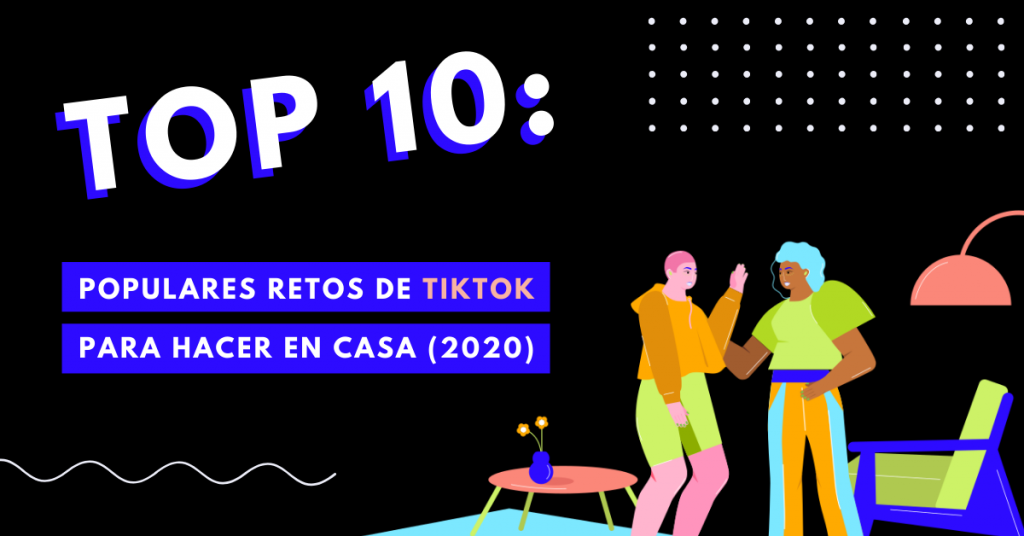 Top-10-Populares-Retos-De-TikTok-Para-Hacer-En-Casa-2020-BrandMe-Influencer-Marketing