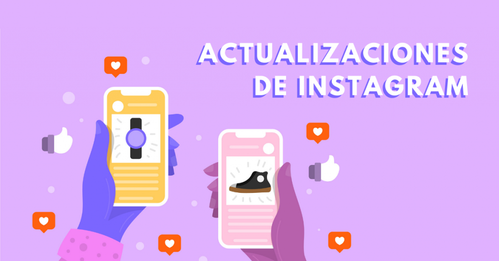 Actualizaciones-De-Instagram-Que-Llegarán-Este-2020-BrandMe-Influencer-Marketing