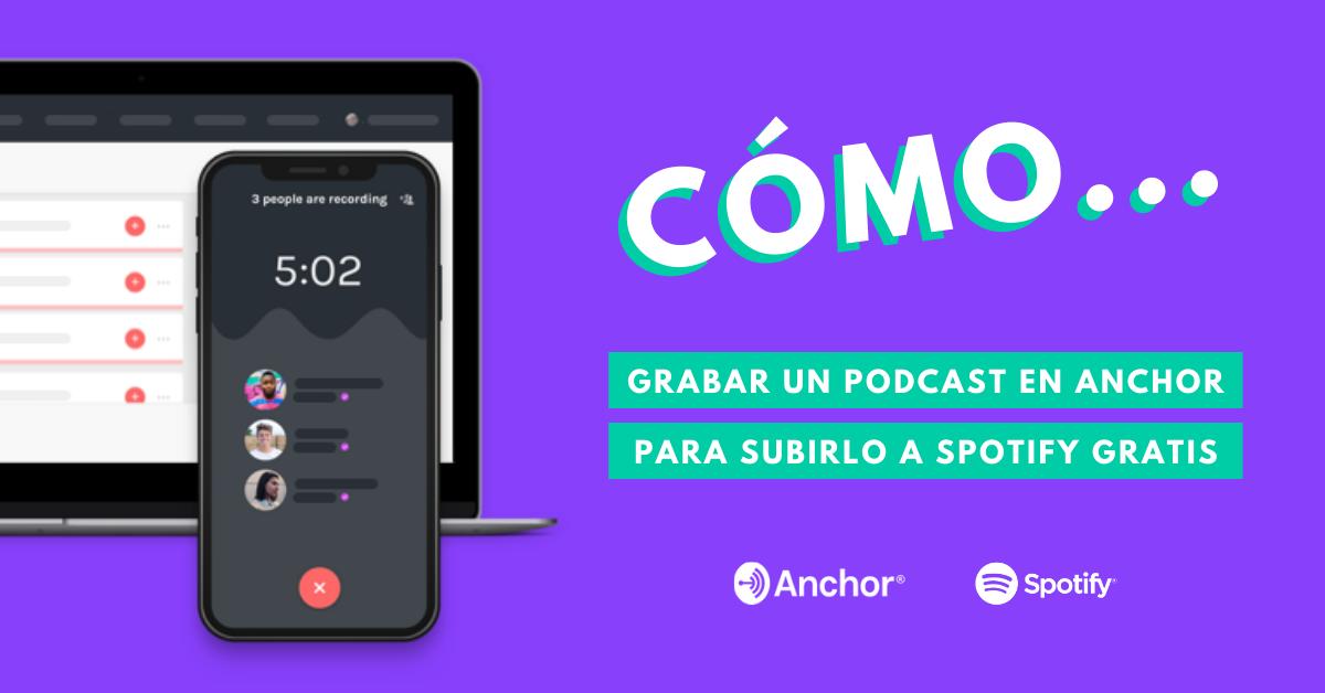 Cómo-Grabar-Un-Podcast-En-Anchor-Para-Subirlo-A-Spotify-BrandMe-Influencer-Marketing