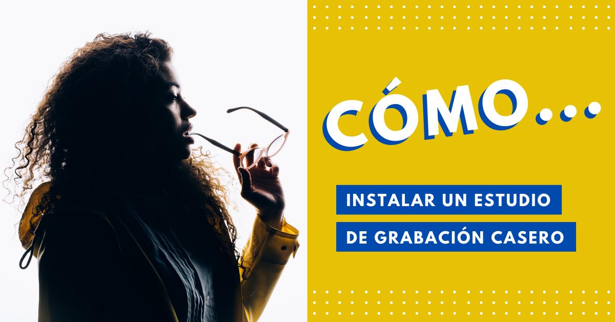 Cómo-Instalar-Un-Estudio-De-Grabación-Casero-BrandMe-Influencer-Marketing