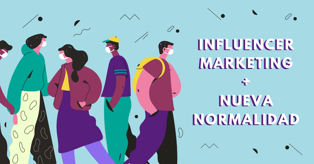 Nueva-Normalidad-Estrategias-de-Influncer-Maketing-con-Las-Que-BrandMe-Puede-Ayudar-A-Tu-Marca