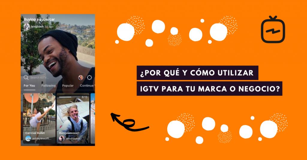 POR-QUÉ-Y-CÓMO-UTILIZAR-IGTV-PARA-TU-MARCA-O-NEGOCIO-BRANDME-INFLUENCER-MARKETING