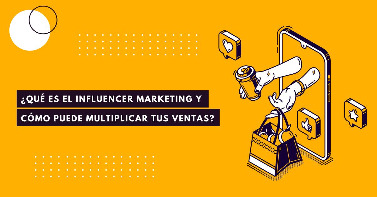 Qué-Es-El-Influencer-Marketing-Y-Cómo-Puede-Multiplicar-Tus-Ventas-BrandMe-Influencer-Marketing