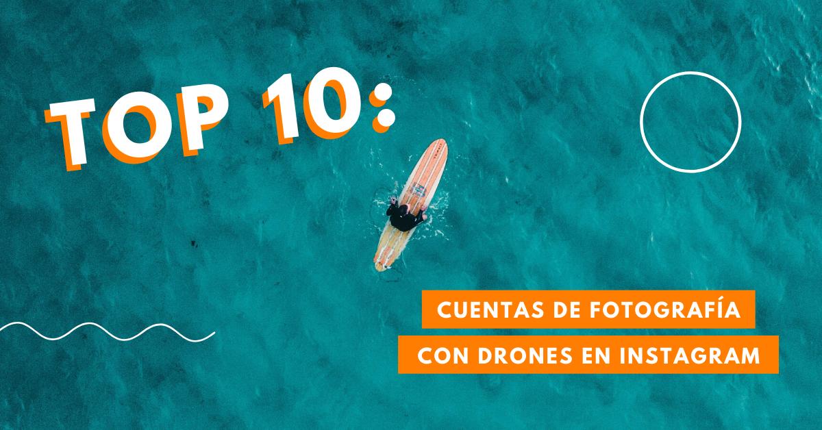 Top-10-Cuentas-De-Fotografía-Con-Drones-En-Instagram-México-Santiago-Arau-BrandMe-Influencer-Marketing