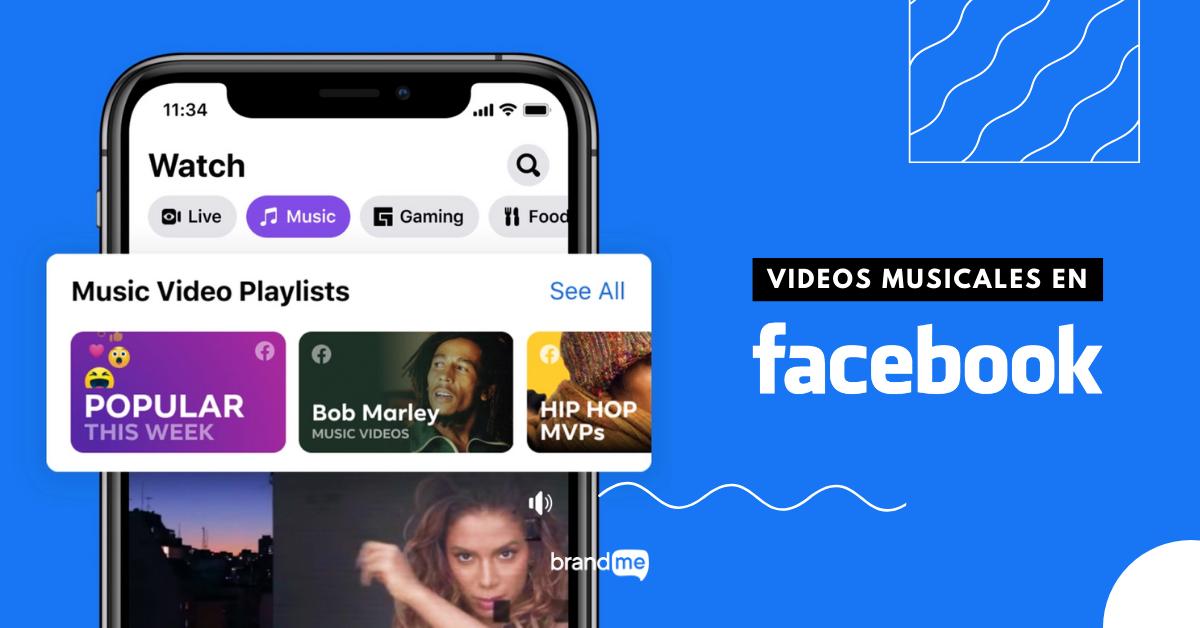 Videos-Musicales-Oficiales-En-Facebook-NewsRoom-BrandMe-Influencer-Marketing-Artistas-Bandas-Marcas