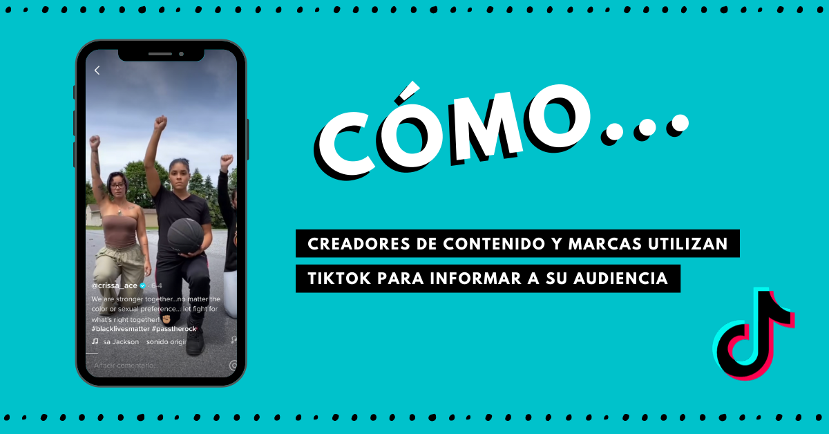 Cómo-Creadores-De-Contenido-Y-Marcas-Utilizan-TikTok-Para-Informar-A-Su-Audiencia-BrandMe-Influencer-Marketing
