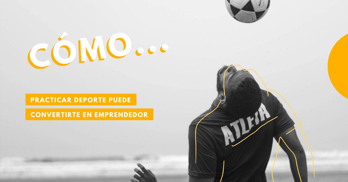 Cómo-Practicar-Deportes-Puede-Convertirte-En-Emprendedor-BrandMe-Influencer-Marketing