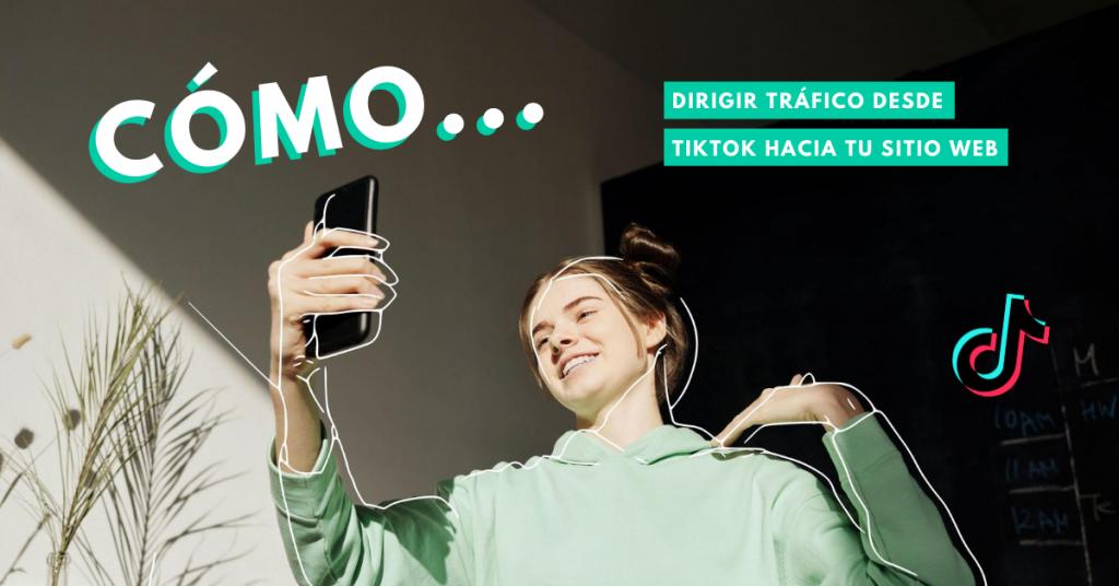 Cómo-dirigir-tráfico-desde-TikTok-hacia-tu-sitio-web-BrandMe-Influencer-Marketing