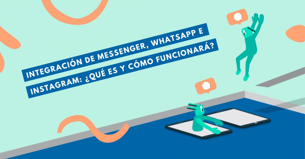 Integración-de-Messenger-WhatsApp-e-Instagram-Qué-Es-Y-Cómo-Funcionará-BrandMe-Influencer-Marketing