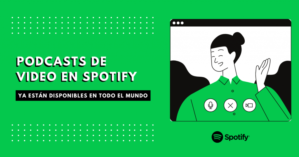 Podcasts-de-video-en-Spotify-ya-están-disponibles-en-todo-el-mundo-brandme-influencer-marketing