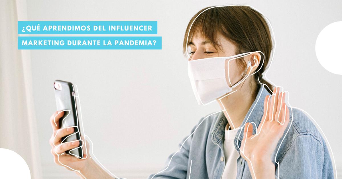 Qué-Aprendimos-Del-Influencer-Marketing-Durante-La-Pandemia-BrandMe-Influencer-Marketing