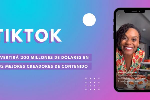 TikTok-Invertirá-200-Millones-De-Dólares-En-Sus-Mejores-Creadores-de-Contenido-BrandMe-Influencer-Marketing