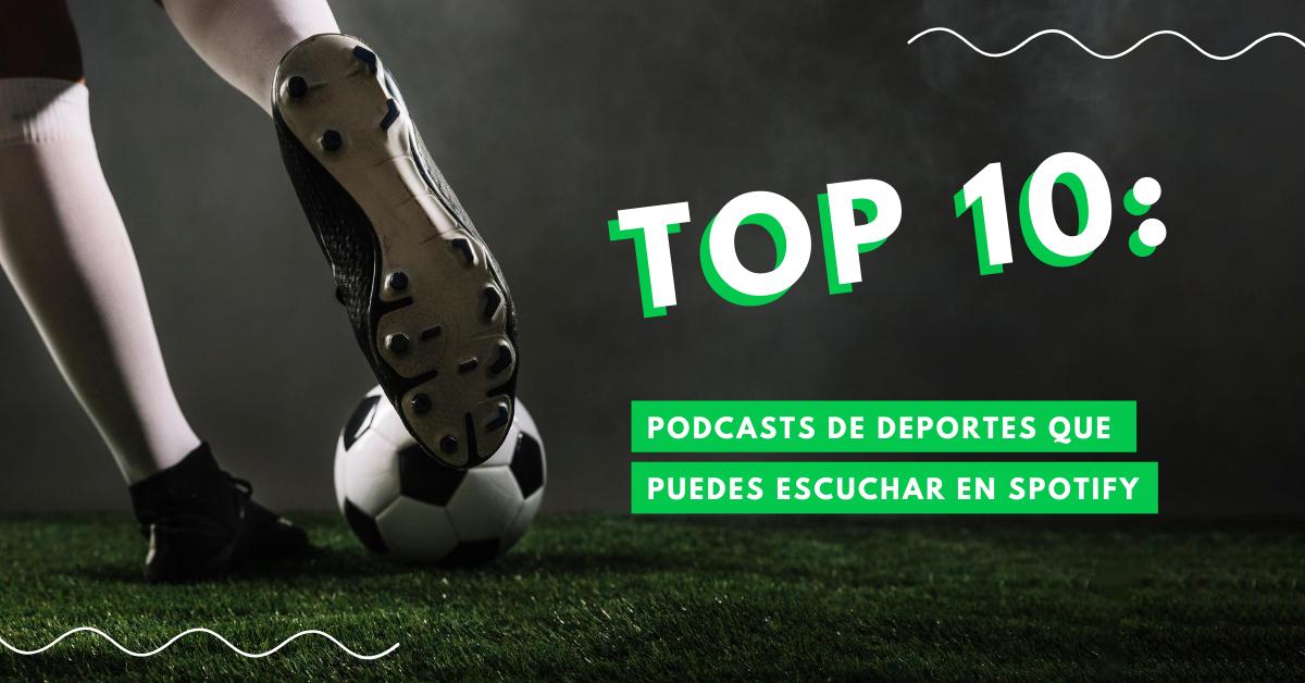 Top-10-Podcasts-De-Deportes-Que-Puedes-Esucuchar-En-Spotify-BrandMe-Influencer-Marketing