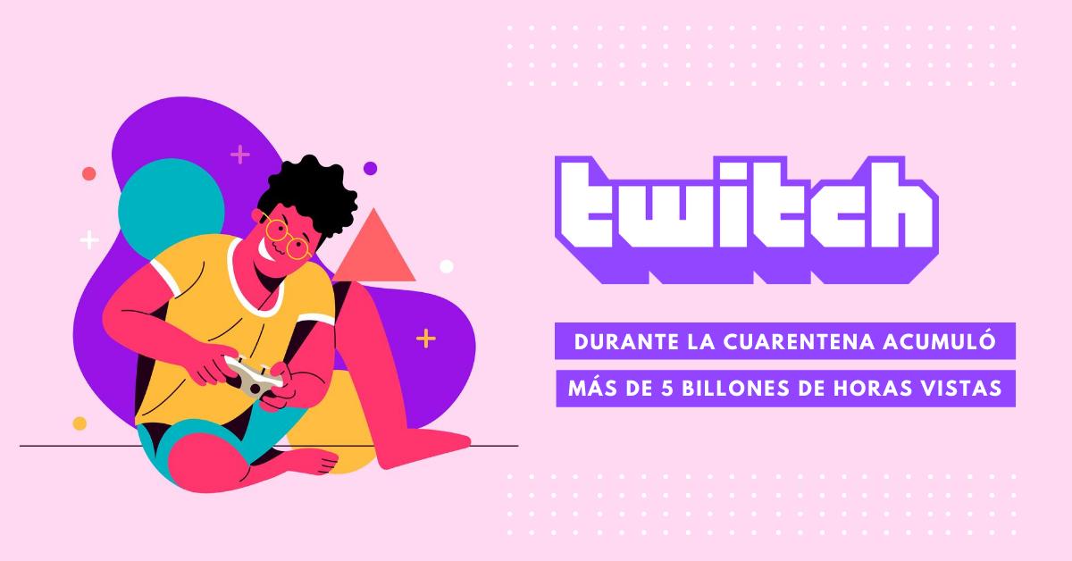 Twitch-Durante-La-Cuarentena-Acumuló-Más-de-5-Billones-De-Horas-Vistas-BrandMe-Influencer-Marketing