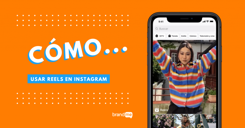 Cómo-Usar-Reels-en-Instagram-BrandMe-Influencer-Marketing