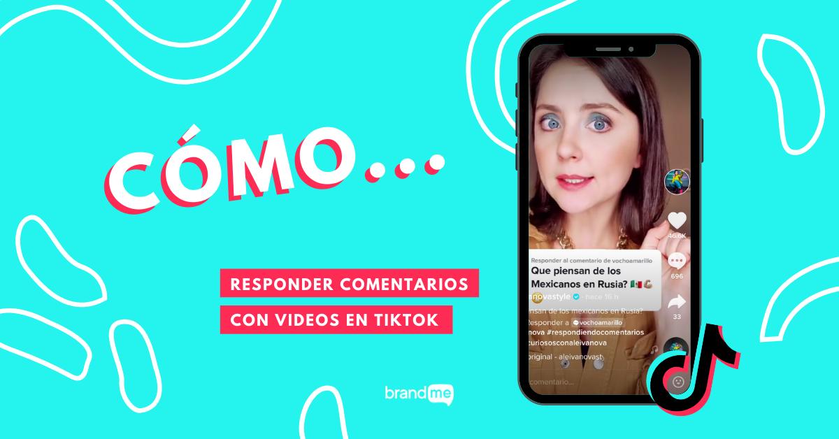Como Responder Comentarios Con Videos En Tiktok Brandme