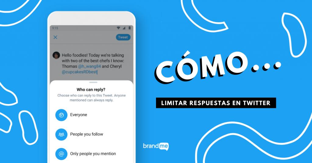 ahora-puedes-limitar-respuestas-en-twitter-y-aqui-te-decimos-como-hacerlo-brandme-influencer-marketing