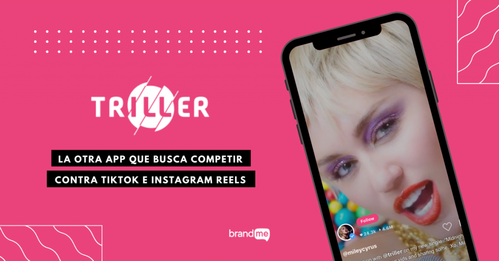 asi-es-como-funciona-triller-la-otra-app-que-busca-competir-con-tiktok-e-instagram-reels-brandme-influencer-marketing