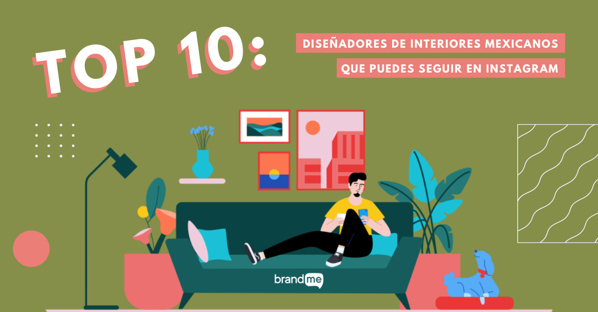 top-10-disenadores-de-interiores-mexicanos-que-puedes-seguir-en-instagram-brandme-influencer-marketing
