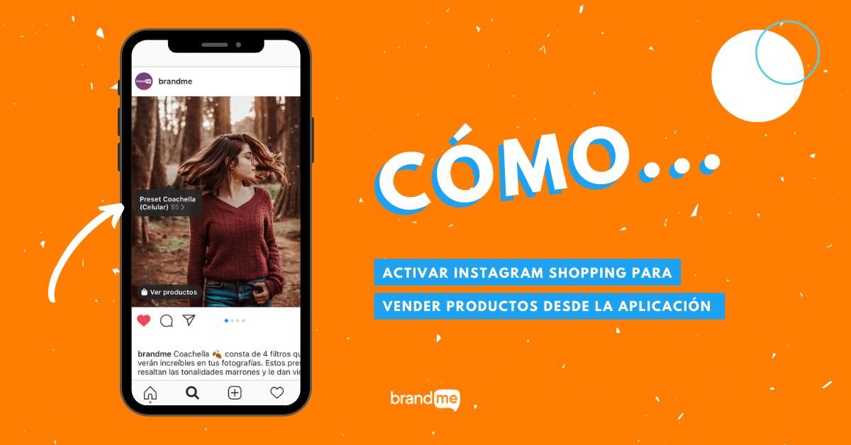 como-activar-instagram-shopping-para-vender-productos-desde-la-aplicacion-brandme-influencer-marketing