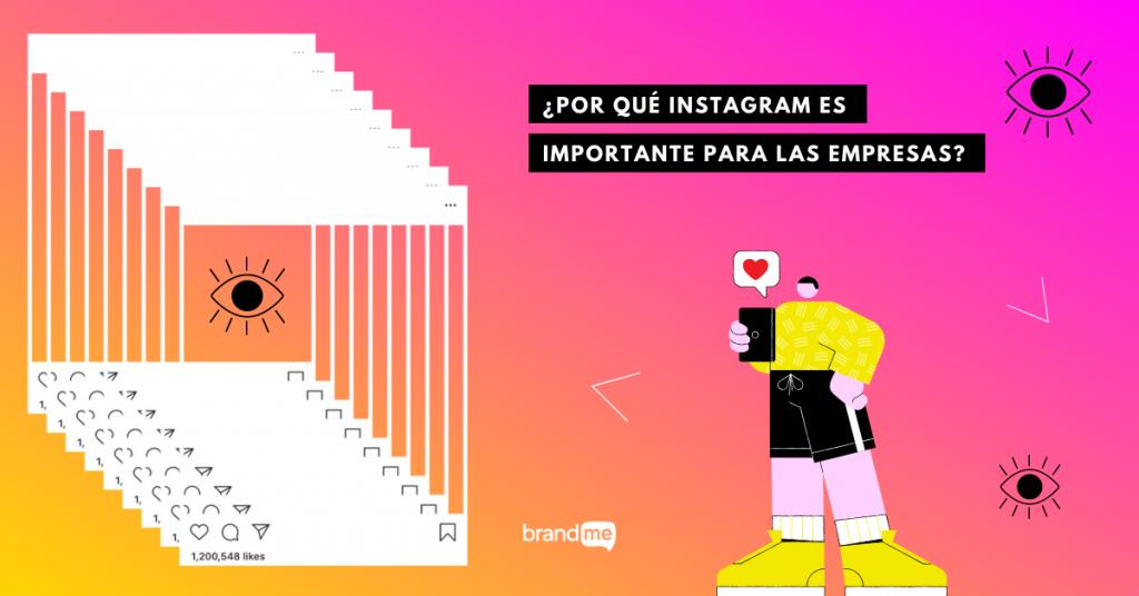 por-que-instagram-es-importante-para-las-empresas-aqui-5-estadisticas-del-2020-que-te-daran-la-respuesta-brandme-influencer-marketing