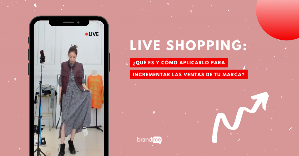 que-es-live-shopping-y-como-aplicarlo-para-incrementar-las-ventas-de-tu-marca-BrandMe-Influencer-Marketing