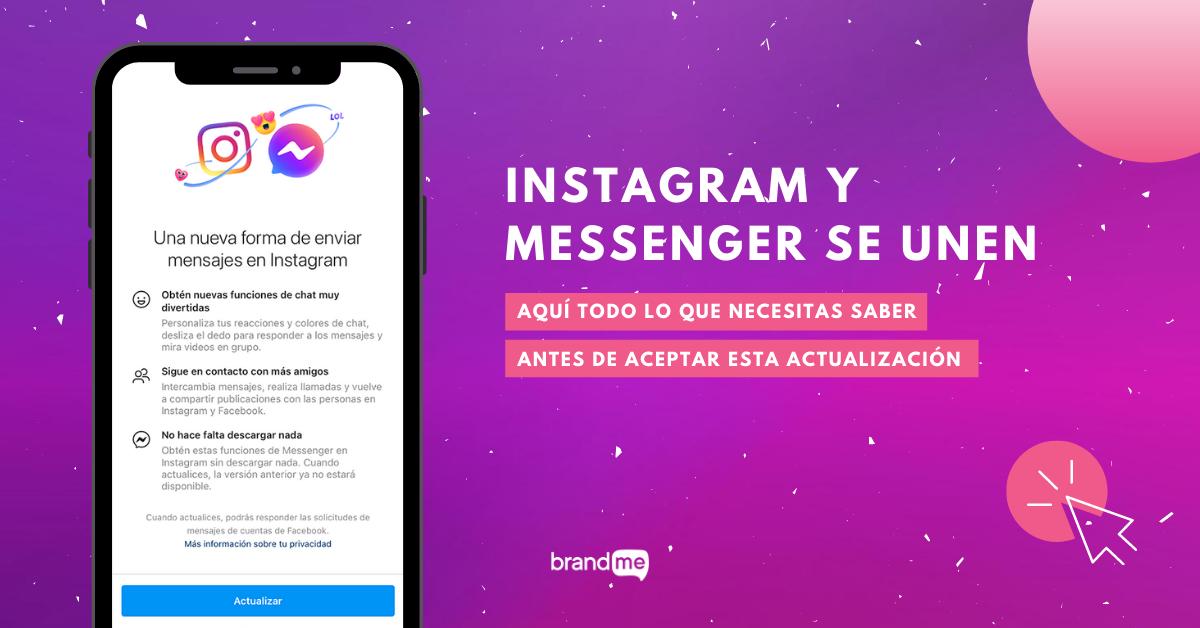 instagram-y-messenger-se-unen-aqui-todo-lo-que-necesitas-saber-antes-de-aceptar-esta-actualizacion-brandme-influencer-marketing