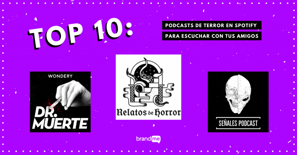top-10-podcasts-de-terror-en-spotify-para-escuchar-con-tus-amigos-brandme-influencer-marketing