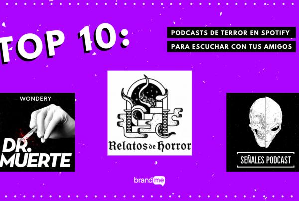 top-10-podcasts-de-terror-en-spotify-para-escuchar-con-tus-amigos-brandme-influencer-marketing