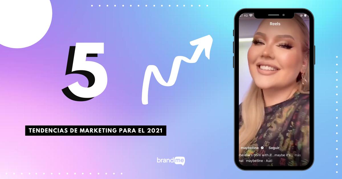 5-tendencias-de-marketing-para-el-2021-que-no-debes-ignorar-brandme-influencer-marketing