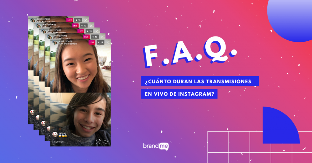 cuanto-duran-las-transmisiones-en-vivo-de-instagram-brandme-influencer-marketing